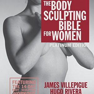 he Body Sculpting Bible for Women
