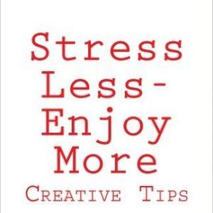 Stress Less-Enjoy More