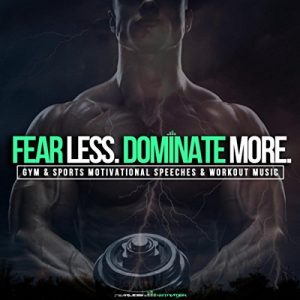 Fear Less Dominate More