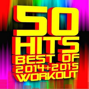 50 Hits! Best of 2014 2015 Workout