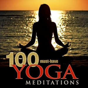 100 Must-Have Yoga Meditations