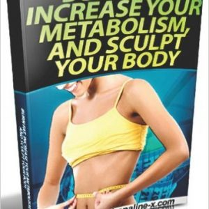 Metabolism, And Sculpt Your Body