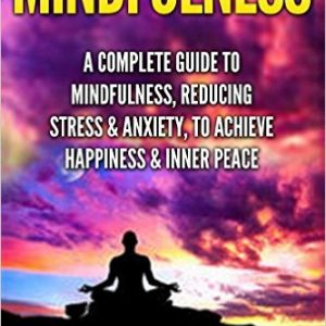Mindfulness, Reducing Stress & Anxiety
