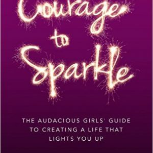 Girls' Guide to Creating A Life That Lights You Up