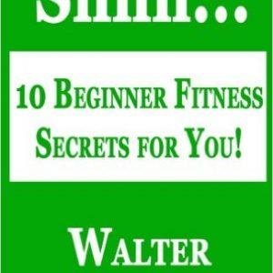 10 Beginner Fitness Secrets for You