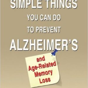 Simple Things You Can Do to Prevent Alzheimer's