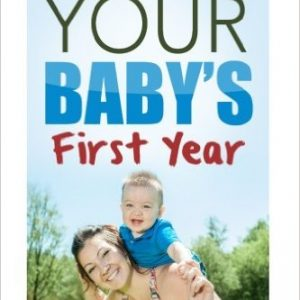 Parenting: Your Baby's First Year