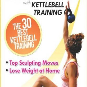 Kettlebell Workout Exercises and Top Sculpting