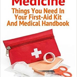 Your First-Aid Kit And Medical Handbook