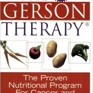 The Proven Nutritional Program for Cancer and Other Illnesses