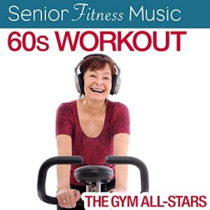 Senior Fitness Music: 60's Workout