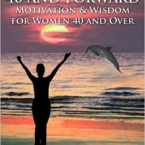 Motivation & Wisdom for Women 40 and Over