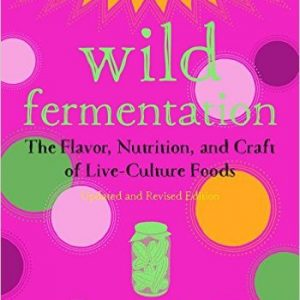 The Flavor, Nutrition, and Craft of Live-Culture Foods