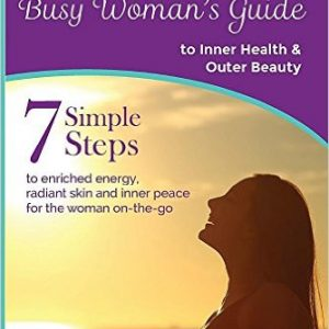 Woman's Guide to Inner Health and Outer Beauty
