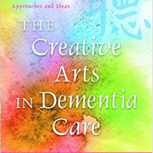 The Creative Arts in Dementia Care
