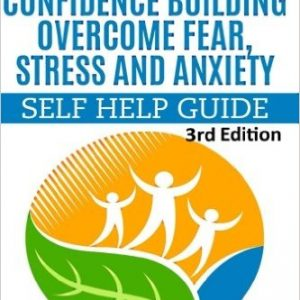 Overcome Fear, Stress and Anxiety