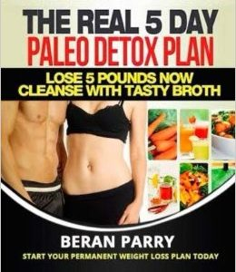 The Real Five Day Paleo Detox Plan