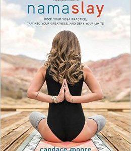 Namaslay: Rock Your Yoga Practice