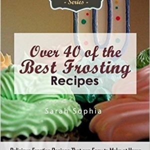 Over 40 of the BEST Frosting Recipes