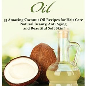 Coconut Oil Recipes for Hair Care, Natural Beauty