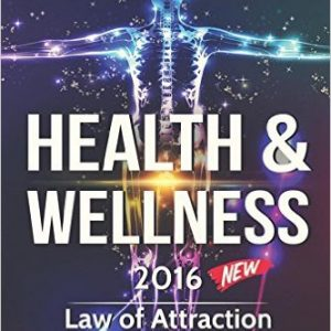 Health and Wellness 2016: Law of Attraction