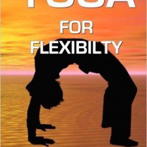Yoga: For Flexibility
