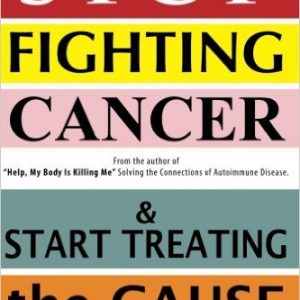 Stop Fighting Cancer and Start Treating