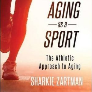 Take on Aging as a Sport