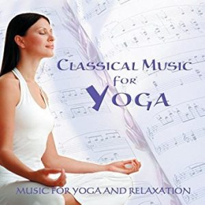 Classical Music For Yoga