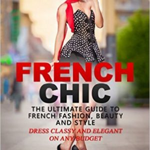 French Fashion, Beauty and Style