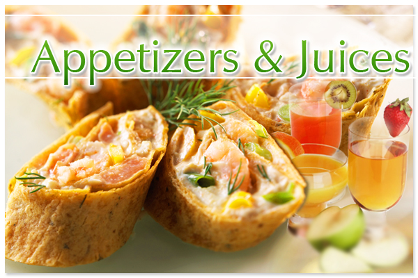 Appetizers and Juices