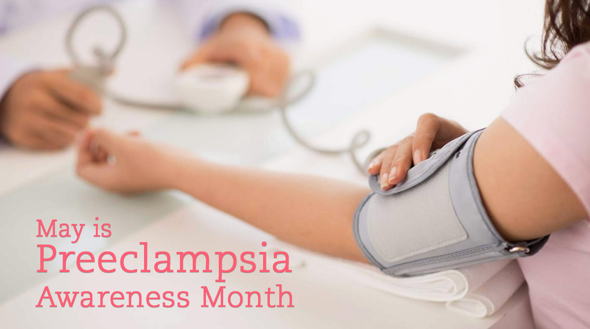 May is  Preeclampsia Awareness Month