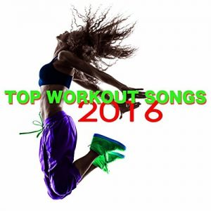 Top Workout Songs 2016 - Motivational Music for Fitness