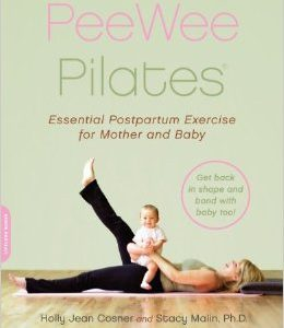 Pilates for the Postpartum Mother and Her Baby