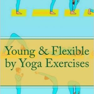 Young & Flexible by Yoga Exercises