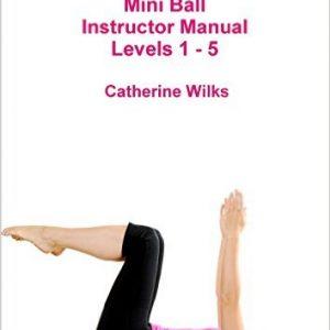 p-i-l-a-t-e-s Mini Ball Instructor Manual