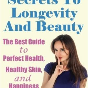 Anti-Aging Secrets To Longevity