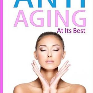 Anti-Aging at its Best