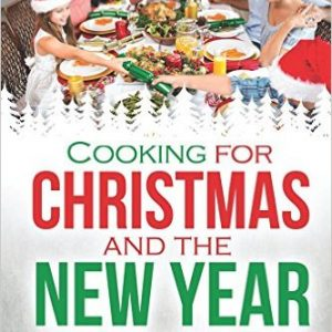 Cooking for Christmas and the New Year
