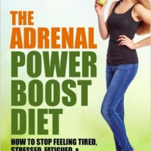 The Adrenal Reset Power Boost Diet