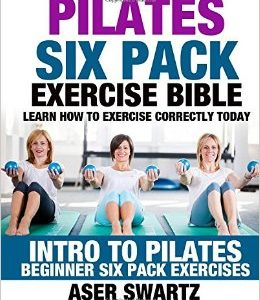 Pilates Six Pack Exercise Bible