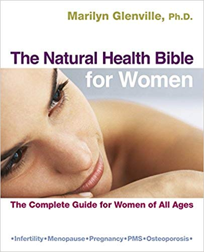 The Natural Health Bible for Women: The Complete Guide for Women of All Ages