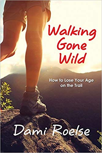 Walking Gone Wild: How to Lose Your Age on the Trail
