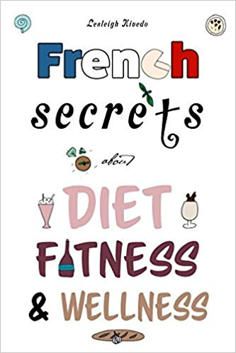 French Secrets about Diet, Fitness & Wellness