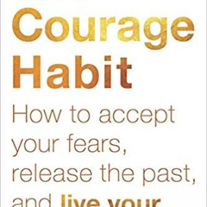 The Courage Habit