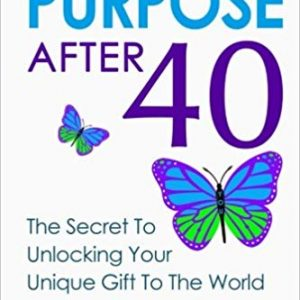 Your Purpose After 40