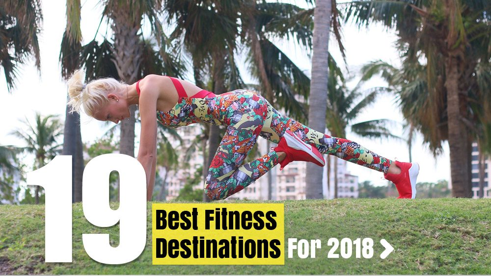 19 Best Fitness Destinations For 2018